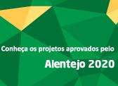 Conheça os projectos aprovados pelo Alentejo 2020